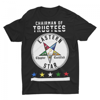 Eastern Star Chapter Certified T-Shirt – Chairman Of Trustees